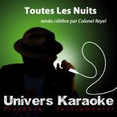 Toutes les nuits (Rendu célèbre par Colonel Reyel) [Version karaoké]