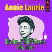 Annie Laurie - Get Me Some Money