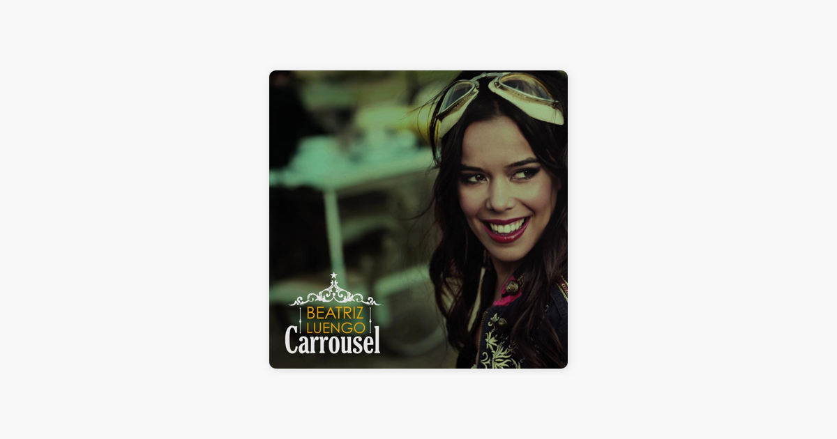 beatriz luengo carrousel