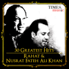 30 Greatest Hits  Rahat and Nusrat Fateh Ali Khan songs