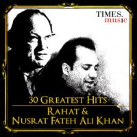 Rahat Fateh Ali Khan & Nusrat Fateh Ali Khan - 30 Greatest Hits - Rahat and Nusrat Fateh Ali Khan artwork
