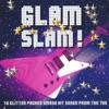Glam Slam!