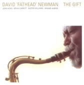 "David ""Fathead"" Newman - The Gift"
