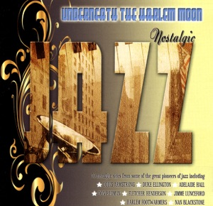 Underneath the Harlem Moon - Nostalgic Jazz