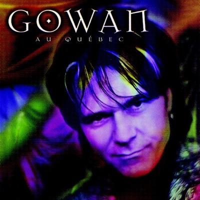 Solo Live: Au Quebec - Gowan