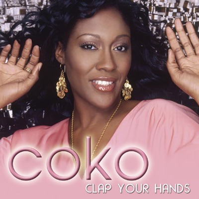 Clap Your Hands (Radio Version) - Single - Coko
