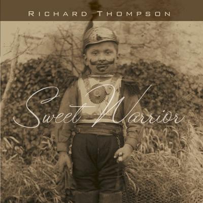 Sweet Warrior - Richard Thompson