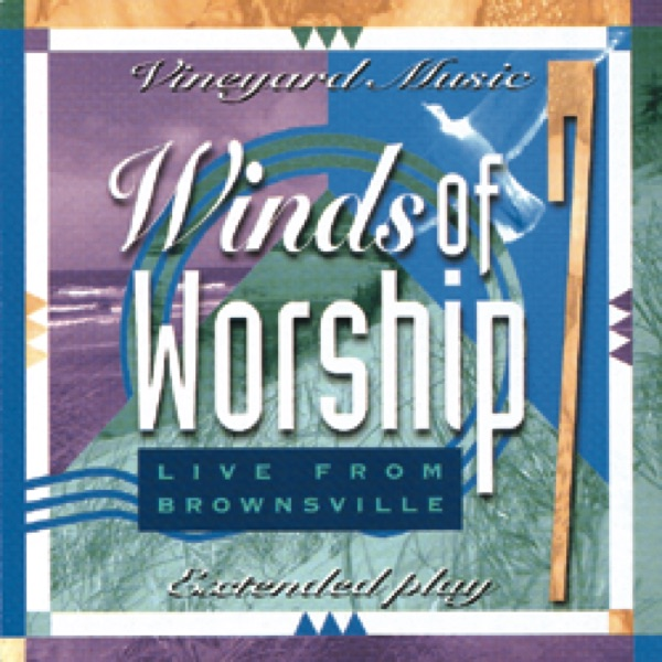Winds of worship 7 live from brownsville by vineyard music on winds of worship 7 live from brownsville by vineyard music on apple music stopboris Images