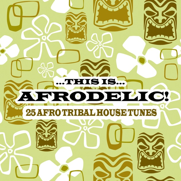 This is afrodelic 25 afro tribal house tracks by for Tribal house songs