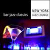 Bar Jazz Classics - New York Jazz Lounge