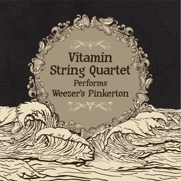 Vitamin String Quartet Performs Coldplay Vitamin String Quartet: Vitamin String Quartet Performs Weezer's Pinkerton By