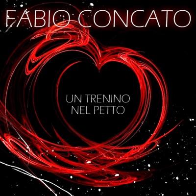 Un trenino nel petto - Single - Fabio Concato