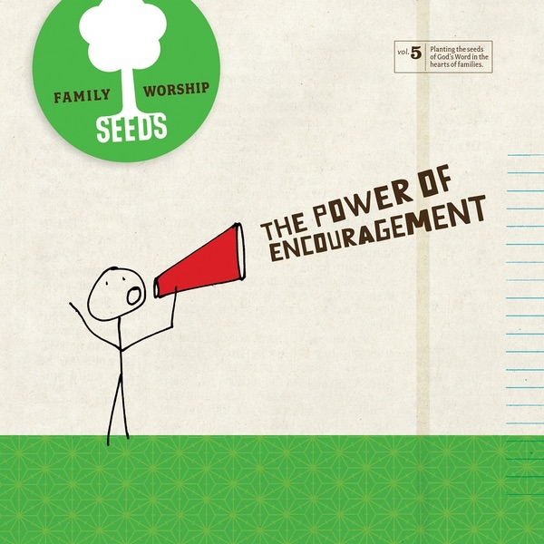 Phillippians 4 6 7 Cast Your Cares Upon The: The Power Of Encouragement By Seeds Family Worship On