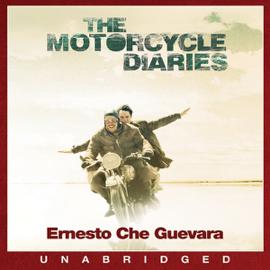 The Motorcycle Diaries (Unabridged) audiobook