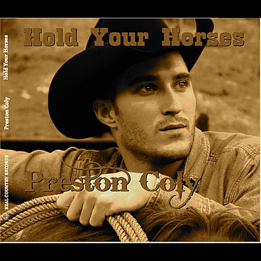 Art for Who Wouldn't Wanna Be A Cowboy by Preston Coly