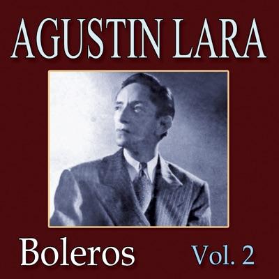 Agustin Lara Lo Mejor - Agustín Lara