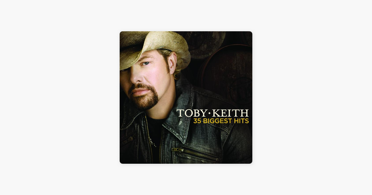 35 biggest hits by toby keith on apple music