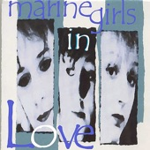Marine Girls - Times We Used to Spend