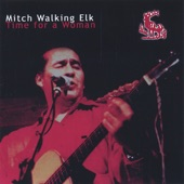 Mitch Walking Elk - You Don't Have To Say A Thing