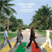 Here Comes the Sun: A Reggae Tribute to the Beatles - Various Artists - Various Artists