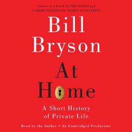 At Home: A Short History of Private Life (Unabridged) audiobook