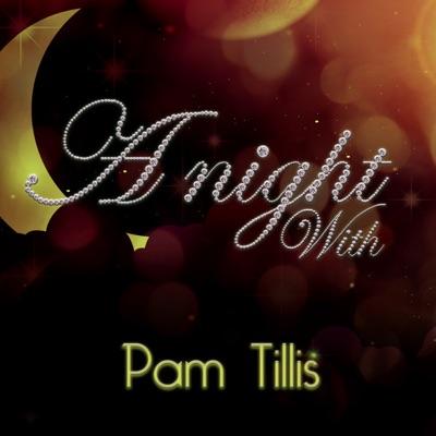 A Night With Pam Tillis (Live) - Pam Tillis