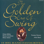 The Golden Era of Swing - 18 Big Band Favorites