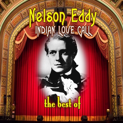 Indian Love Call - the Best Of - Nelson Eddy