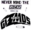 Never Mind the Gizmos Here's the Gizmos (1978-1981)