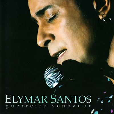 Guerreiro Sonhador - Elymar Santos