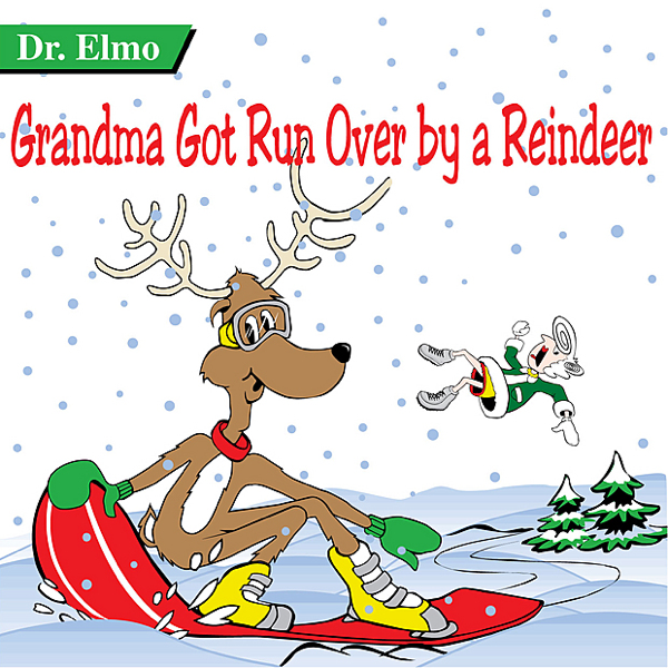 grandma got run over by a reindeer single by dr elmo on apple music