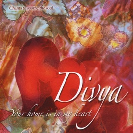 Your Home Is In My Heart By Divya On Itunes