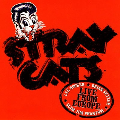 Live from Europe: Holland July 30, 2004 - Stray Cats