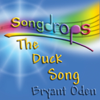 The Duck Song (The Duck and the Lemonade Stand) - Bryant Oden