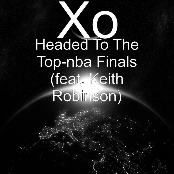 Headed To The Top-nba Finals (feat. Keith Robinson)