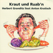 Kraut Und Ruab'n - Herbert Granditz Liest Anton Krutisch