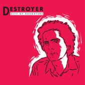 Destroyer - No Cease Fires (Crimes Against the State of Our Love, Baby)