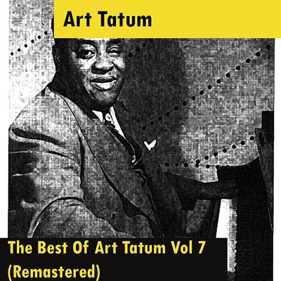 The Best Of Art Tatum Vol 7 (Remastered) - Art Tatum