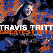 Greatest Hits: From The Beginning-Travis Tritt