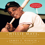 Download Willie Mays: The Life, The Legend Audio Book