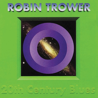 20th Century Blues (Remastered) - Robin Trower
