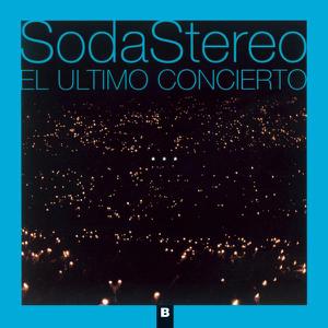 Soda Stereo - El Último Concierto B (En Vivo)