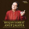 Bhajan Samrat Anup Jalota songs