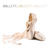 Ballett, Ballett, Ballett! La Primera Bailerina (Klassische Musik für Kinder, Tanzkurs und Tanzschule) - Ballett Symphonie