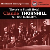 Claude Thornhill and His Orchestra - There's A Small Hotel (Remastered)