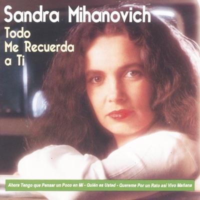 Todo Me Recuerda a Ti - Sandra Mihanovich
