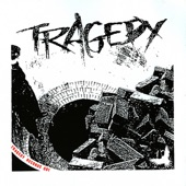 Tragedy - Never Knowing Peace