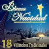 Blanca Navidad 18 Villancicos Tradicionales - Rondalla Navideña Tradicional Madre de Jesús
