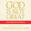 Christopher Hitchens - God Is Not Great: The Case Against Religion artwork
