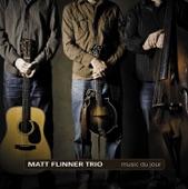 Matt Flinner Trio - Tell Me One More Time